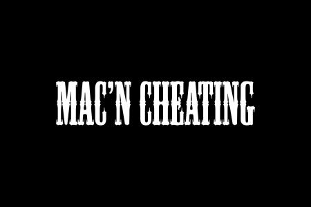 Mac n Cheating 1
